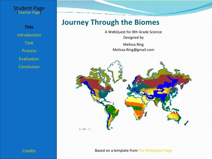 Journey Through the Biomes Student Page Title Introduction Task Process Evaluation Conclusion Credits [ Teacher Page ] A W...