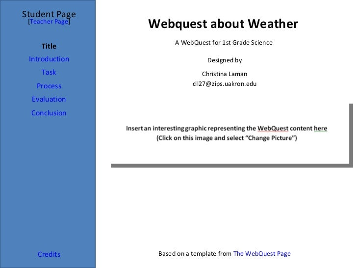 Webquest about Weather  Student Page Title Introduction Task Process Evaluation Conclusion Credits [ Teacher Page ] A WebQ...