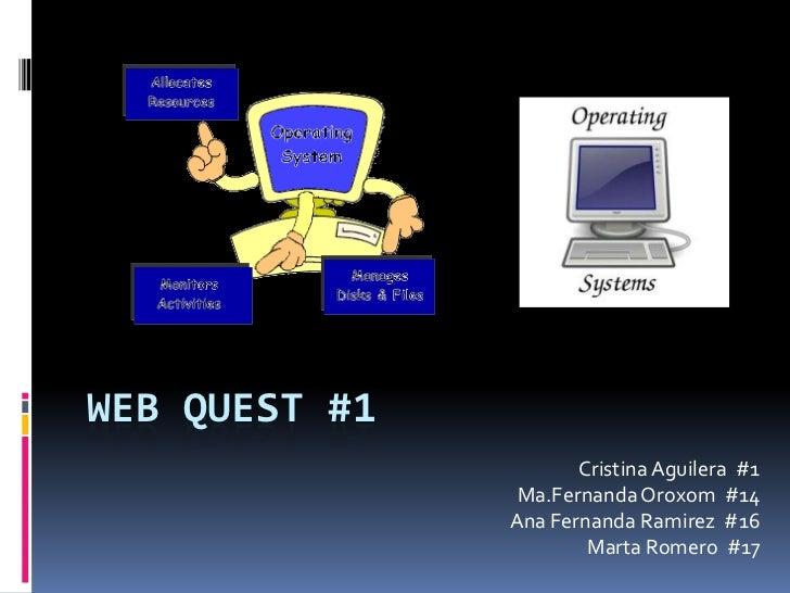 WEB QUEST #1                      Cristina Aguilera #1                Ma.Fernanda Oroxom #14               Ana Fernanda Ra...