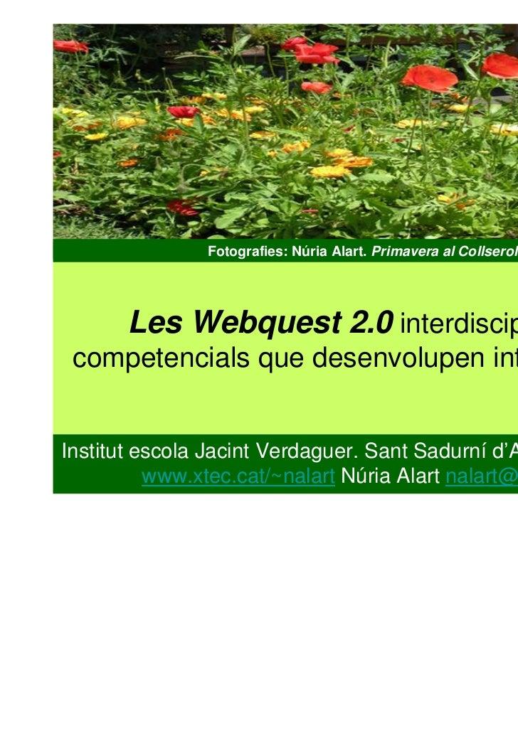 Fotografies: Núria Alart. Primavera al Collserola       Les Webquest 2.0 interdisciplinars i competencials que desenvolupe...