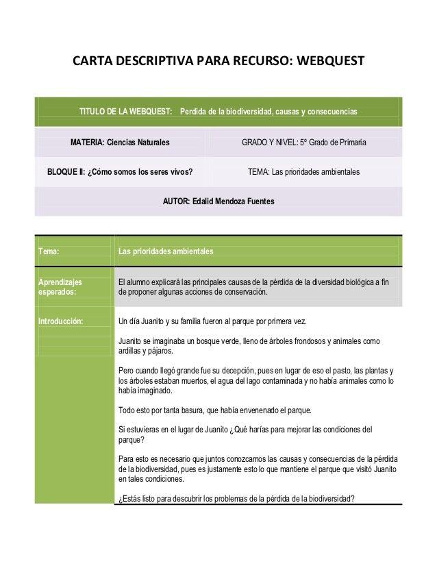 CARTA DESCRIPTIVA PARA RECURSO: WEBQUEST           TITULO DE LA WEBQUEST: Perdida de la biodiversidad, causas y consecuenc...