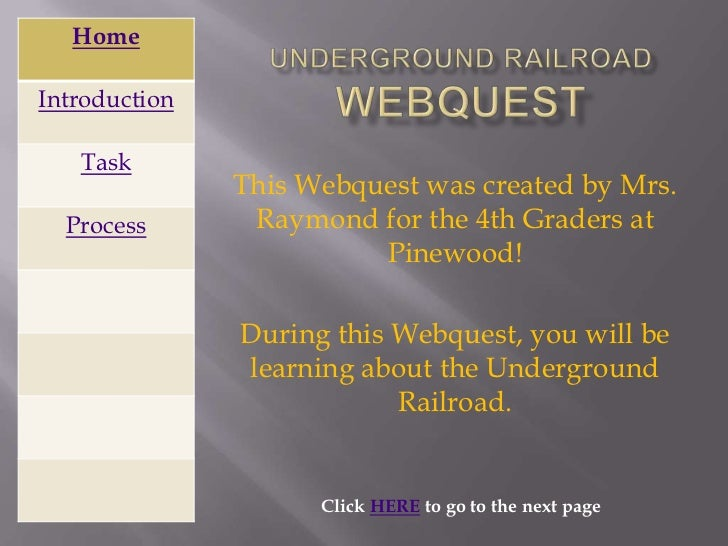 HomeIntroduction   Task               This Webquest was created by Mrs.  Process       Raymond for the 4th Graders at     ...