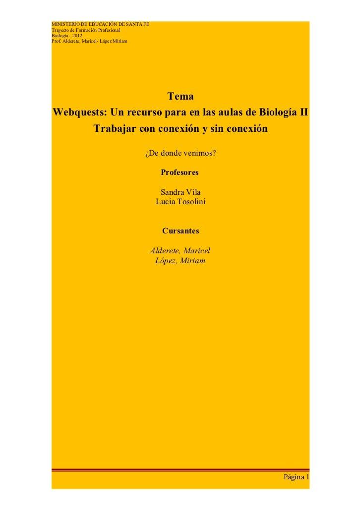 MINISTERIO DE EDUCACIÓN DE SANTA FETrayecto de Formación ProfesionalBiología - 2012Prof. Alderete, Maricel- López Miriam  ...