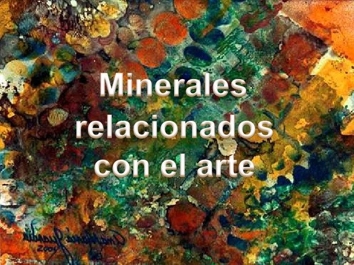 Minerales<br />relacionados<br />con el arte<br />