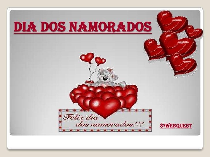 Dia dos Namorados <br />8ºWebquest<br />