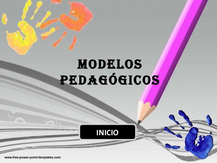 MODELOS PEDAGÓGICOS INICIO