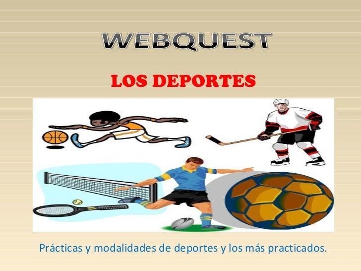 LOS DEPORTESPrácticas y modalidades de deportes y los más practicados.