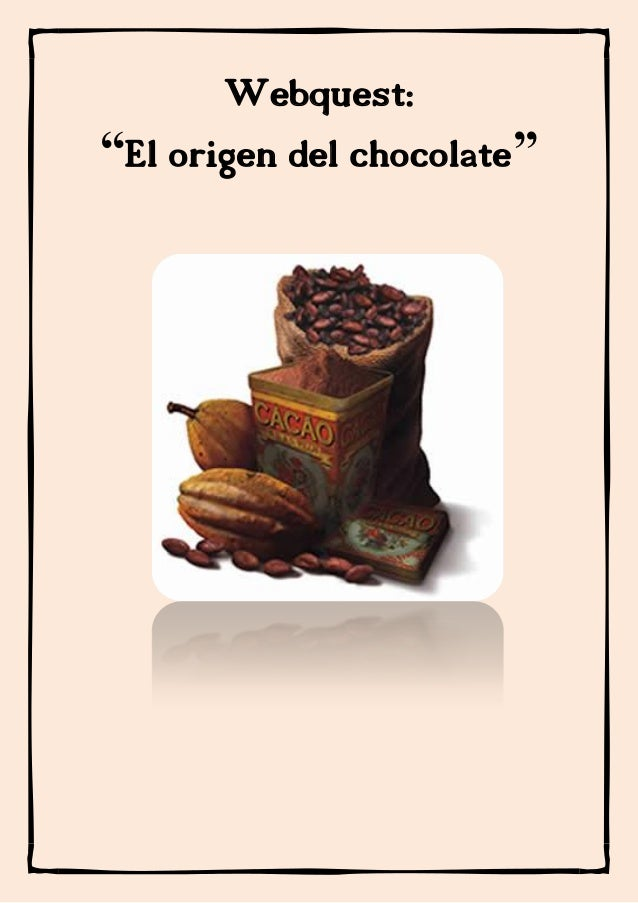 "Webquest:""El origen del chocolate"""
