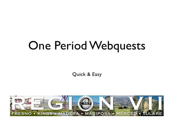 One Period Webquests         Quick  Easy