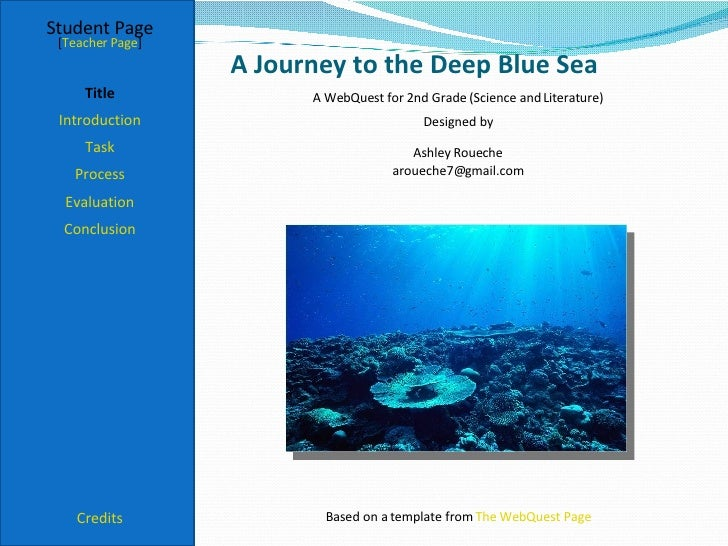 A Journey to the Deep Blue Sea Student Page Title Introduction Task Process Evaluation Conclusion Credits [ Teacher Page ]...