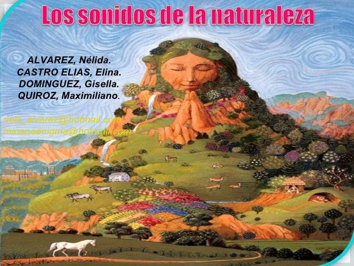 ALVAREZ, Nélida.  CASTRO ELIAS, Elina.  DOMINGUEZ, Gisella.  QUIROZ, Maximiliano.nelii_alvarez@hotmail.comminenaenigma@hot...