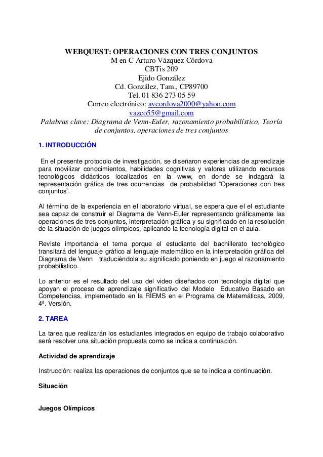 WEBQUEST: OPERACIONES CON TRES CONJUNTOS M en C Arturo Vázquez Córdova CBTis 209 Ejido González Cd. González, Tam., CP8970...