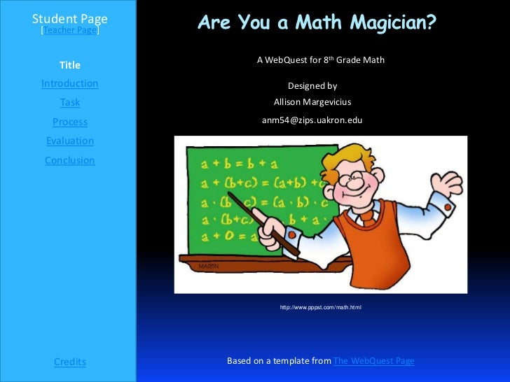 Student Page [Teacher Page]   Are You a Math Magician?                          A WebQuest for 8th Grade Math     Title In...
