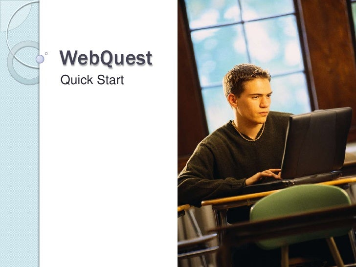 WebQuest<br />Quick Start<br />