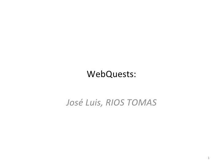 WebQuests: José Luis, RIOS TOMAS