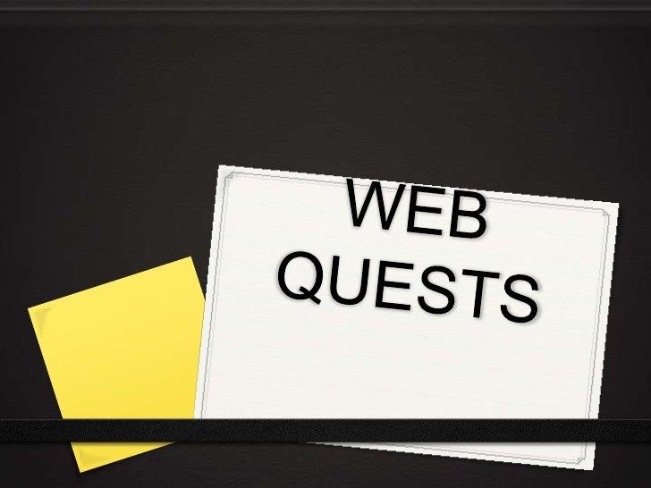 WEB QUESTS<br />
