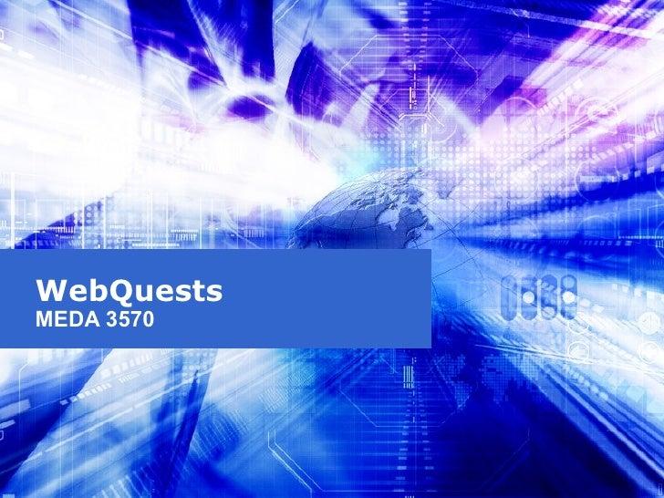 WebQuests MEDA 3570