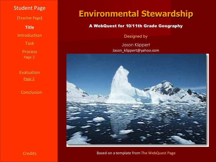Environmental Stewardship Student Page Title Introduction Task Process Evaluation Conclusion Credits [ Teacher Page ] A We...