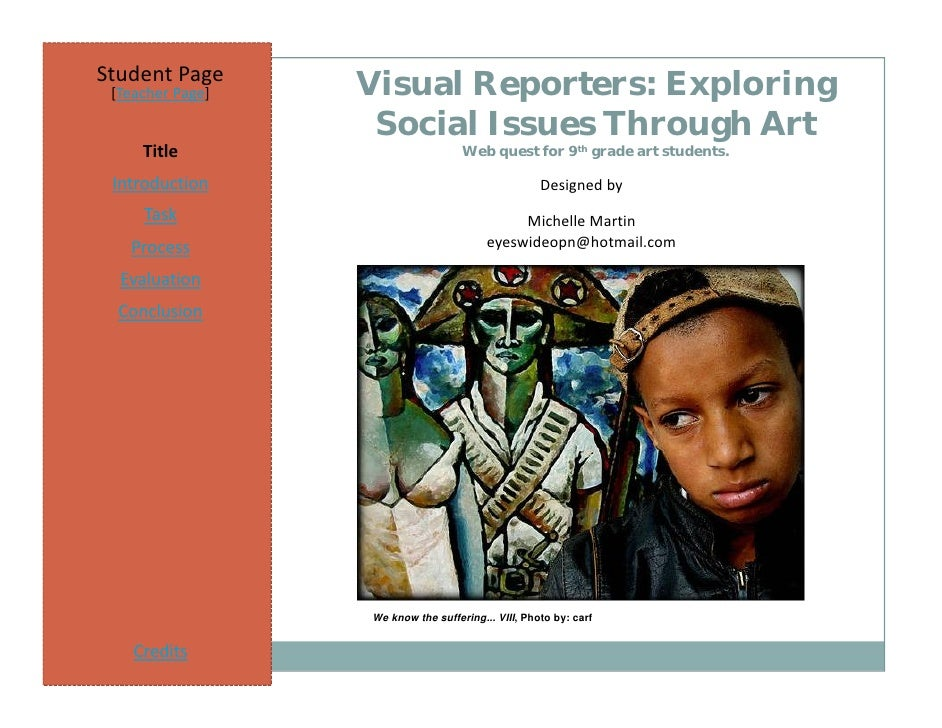 Student Page  [Teacher Page]   Visual Reporters: Exploring                    Social Issues Through Art      Title        ...