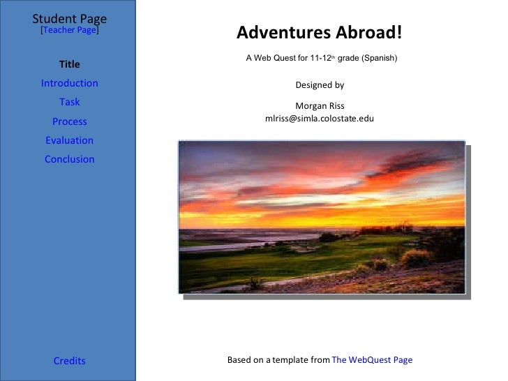 Adventures Abroad! Student Page Title Introduction Task Process Evaluation Conclusion Credits [ Teacher Page ] Designed by...