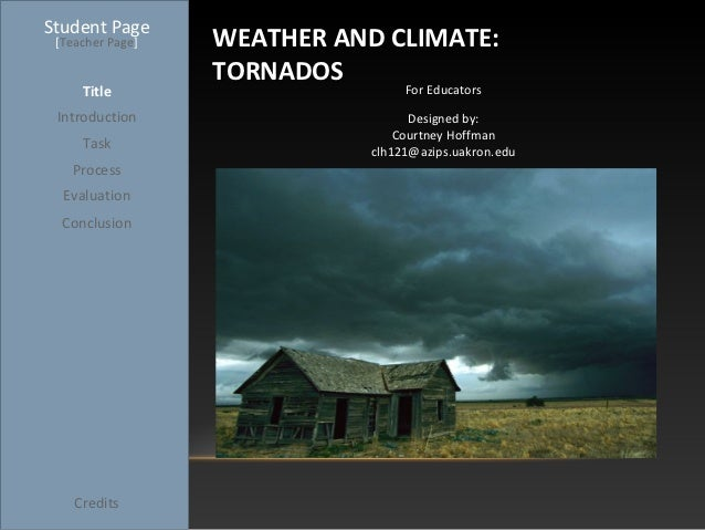 Student Page [Teacher Page]   WEATHER AND CLIMATE:                  TORNADOS     Title                     For Educators I...