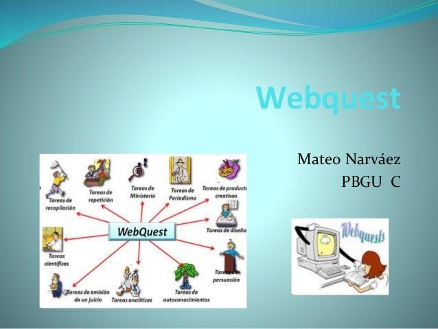 Webquest Mateo Narváez PBGU C