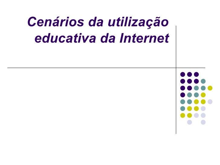 Cenários da utilização educativa da Internet