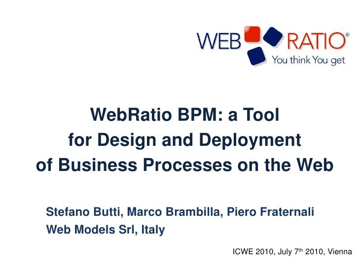 WebRatio BPM: a Tool <br />for Design and Deployment <br />of Business Processes on the Web<br />Stefano Butti, Marco Bram...