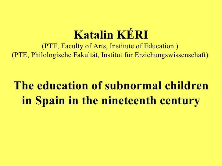 Katalin  KÉRI (PTE, Faculty of Arts, Institute of Education )  (PTE, Philologische Fakultät, Institut für Erziehungswissen...