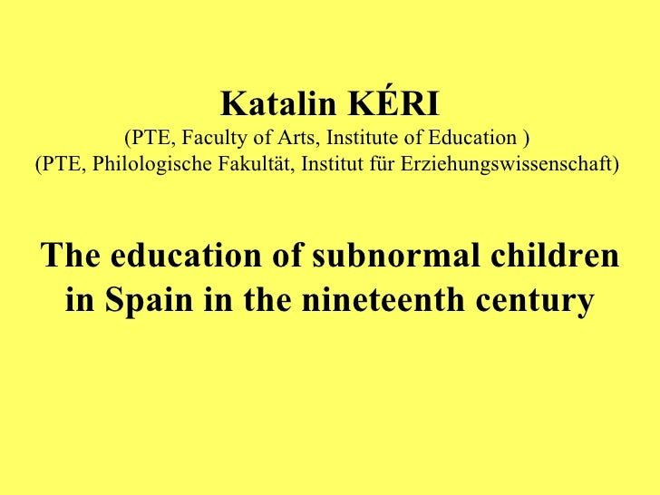 Katalin KÉRI: The education of subnormal children in Spain in the nineteenth century