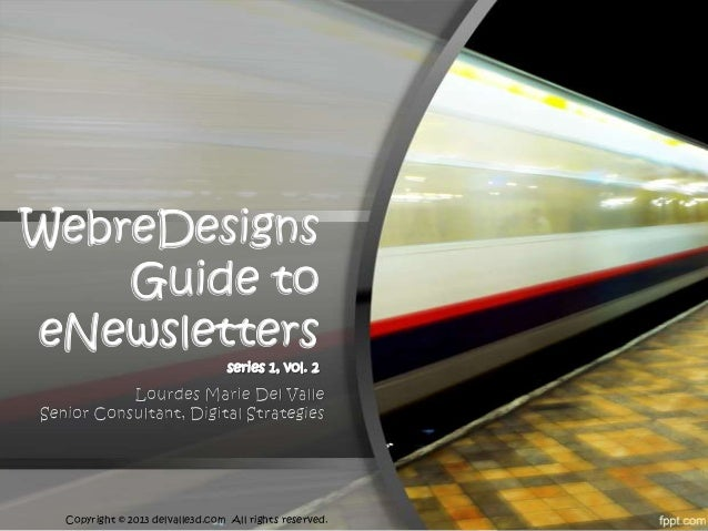 WebreDesigns    Guide toeNewsletters Copyright © 2013 delvalle3d.com All rights reserved.