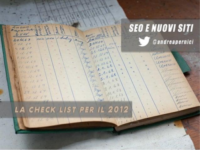 SEO e nuovi siti: la check list per il 2012 - Festival Del Web Marketing 2012