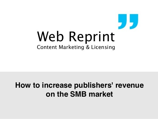Web Reprint  Content Marketing & Licensing  How to increase publishers' revenue on the SMB market