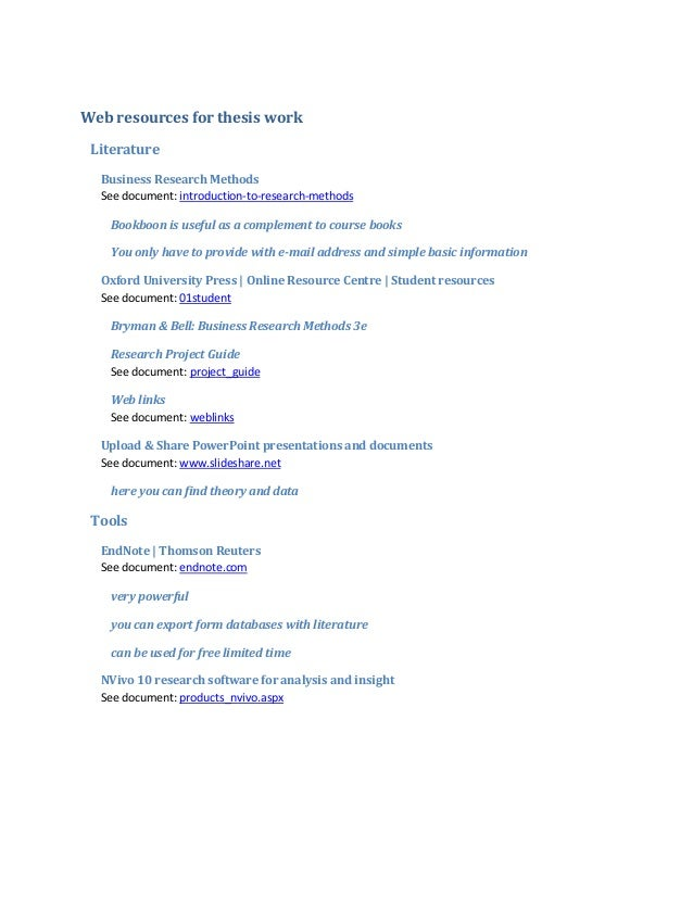 Web resources for thesis work Literature  Business Research Methods  See document: introduction-to-research-methods   Book...