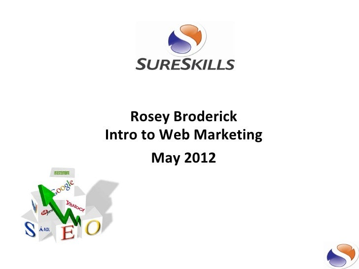 Rosey BroderickIntro to Web Marketing        May 2012