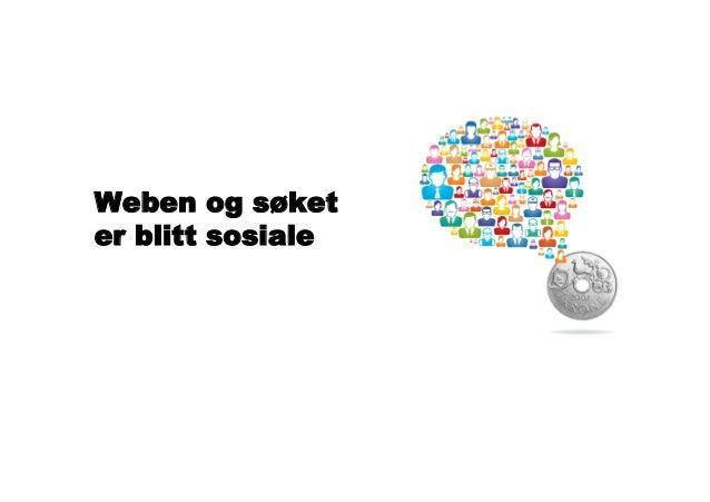 Weben og søketer blitt sosialedensosiale weben