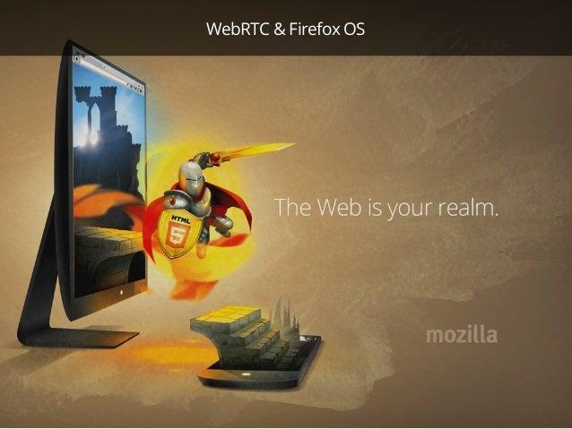 WebRTC & Firefox OS - presentation at Google