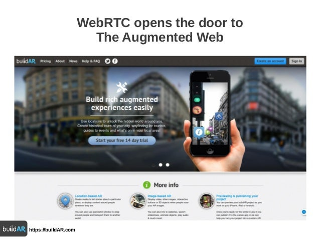 https://buildAR.comWebRTC opens the door toThe Augmented Web