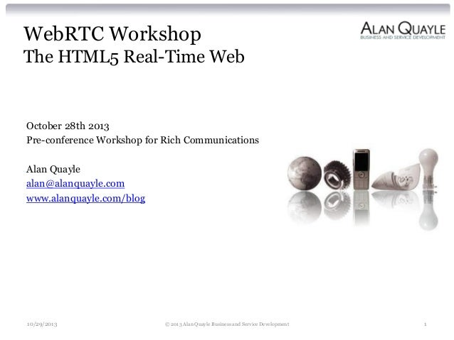 Webrtc workshop from Alan Quayle