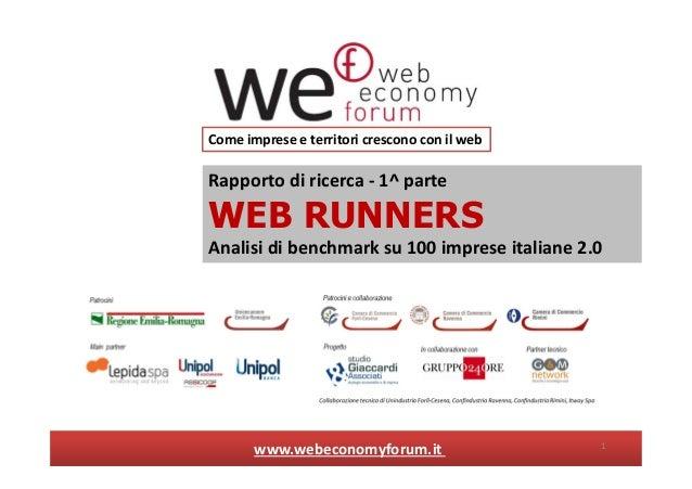 Rapporto di ricerca - 1^ parteWEB RUNNERSAnalisi di benchmark su 100 imprese italiane 2.0Come imprese e territori crescono...