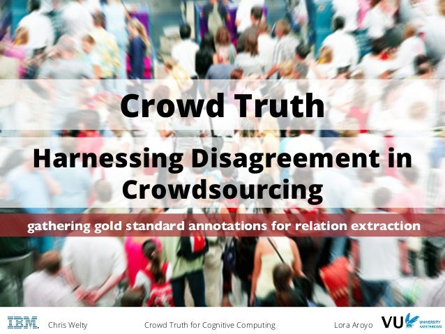 WebSci2013 Harnessing Disagreement in Crowdsourcing