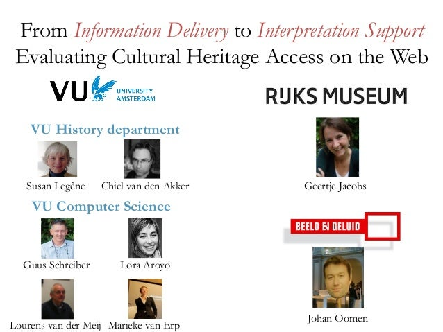 From Information Delivery to Interpretation SupportEvaluating Cultural Heritage Access on the WebSusan Legêne Chiel van de...