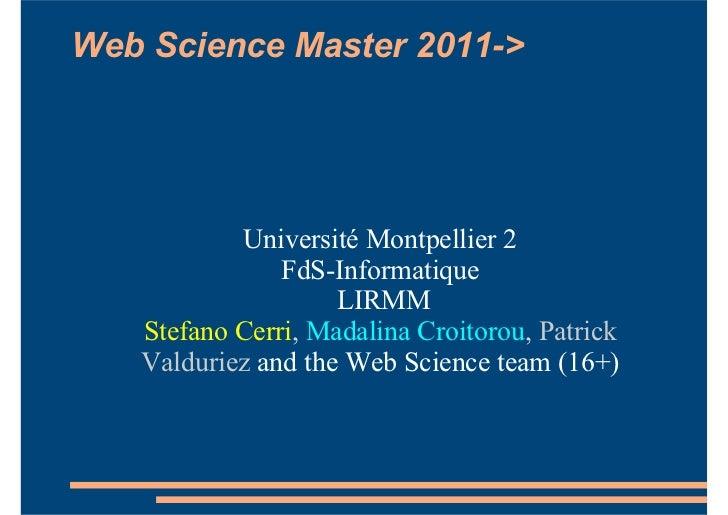 Web Science Master 2011->           Université Montpellier 2               FdS-Informatique                    LIRMM   Ste...