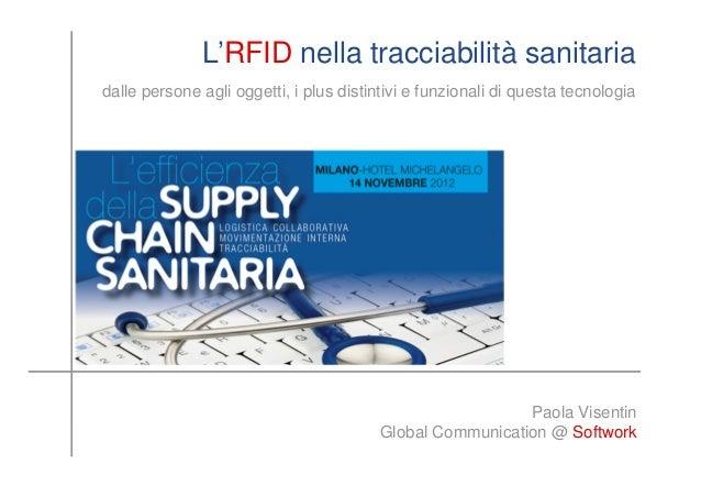 L'RFID nella tracciabilità sanitariadalle persone agli oggetti, i plus distintivi e funzionali di questa tecnologia       ...
