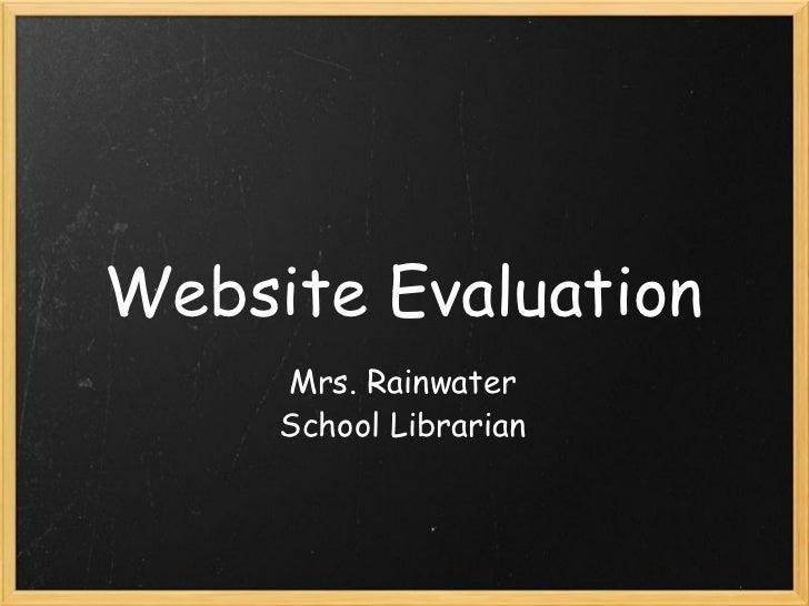 Website Evaluation Mrs. Rainwater School Librarian