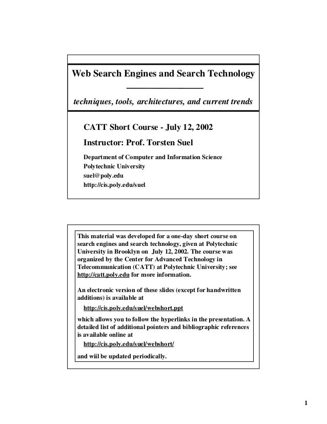 Web Search Engines and Search Technologytechniques, tools, architectures, and current trends   CATT Short Course - July 12...