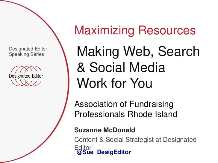 Maximizing ResourcesDesignated EditorSpeaking Series     Making Web, Search                    & Social Media             ...