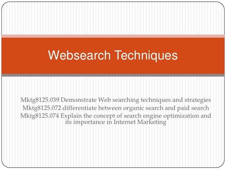 Mktg8125.039 Demonstrate Web searching techniques and strategies<br />Mktg8125.072 differentiate between organic search an...