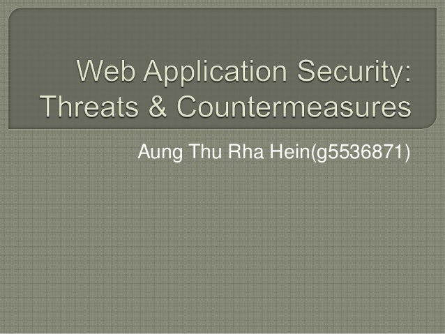 Web application security: Threats & Countermeasures
