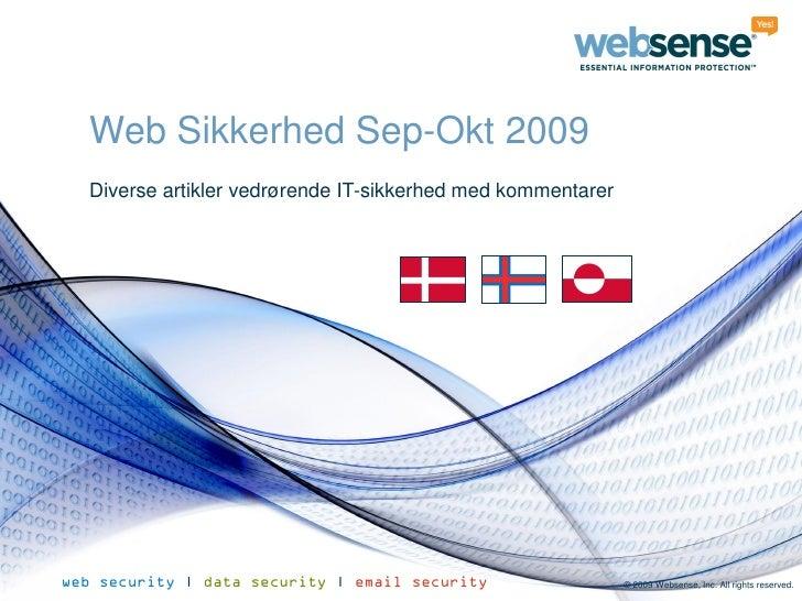 Web Sikkerhed Sep-Okt 2009   Diverse artikler vedrørende IT-sikkerhed med kommentarer     web security | data security | e...